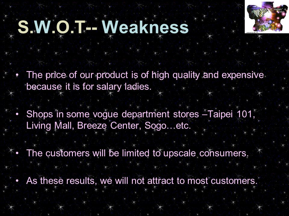 S.W.O.T-- Opportunity Because its good package and limited number of products, this package will become our main product.