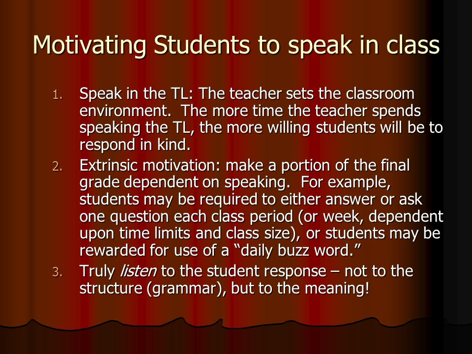 Motivating Students to speak in class 1.