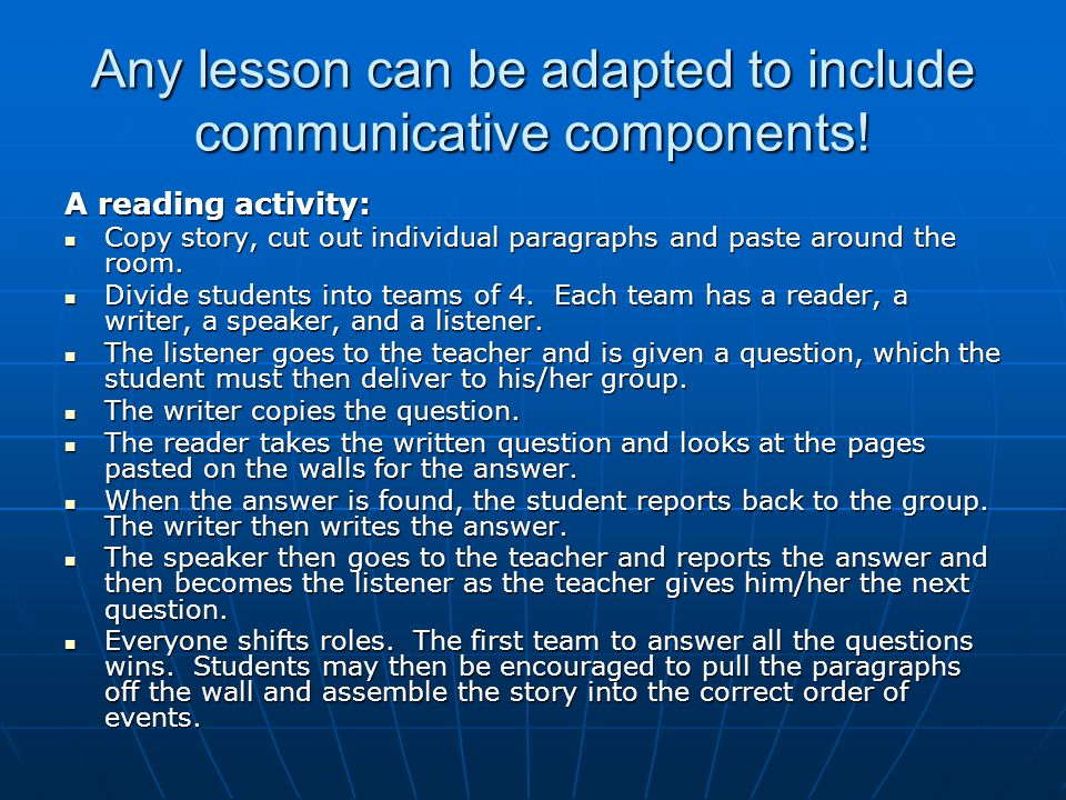 Any lesson can be adapted to include communicative components.