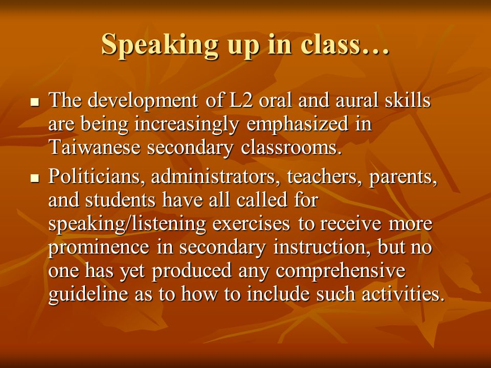 Speaking up in class… The development of L2 oral and aural skills are being increasingly emphasized in Taiwanese secondary classrooms.