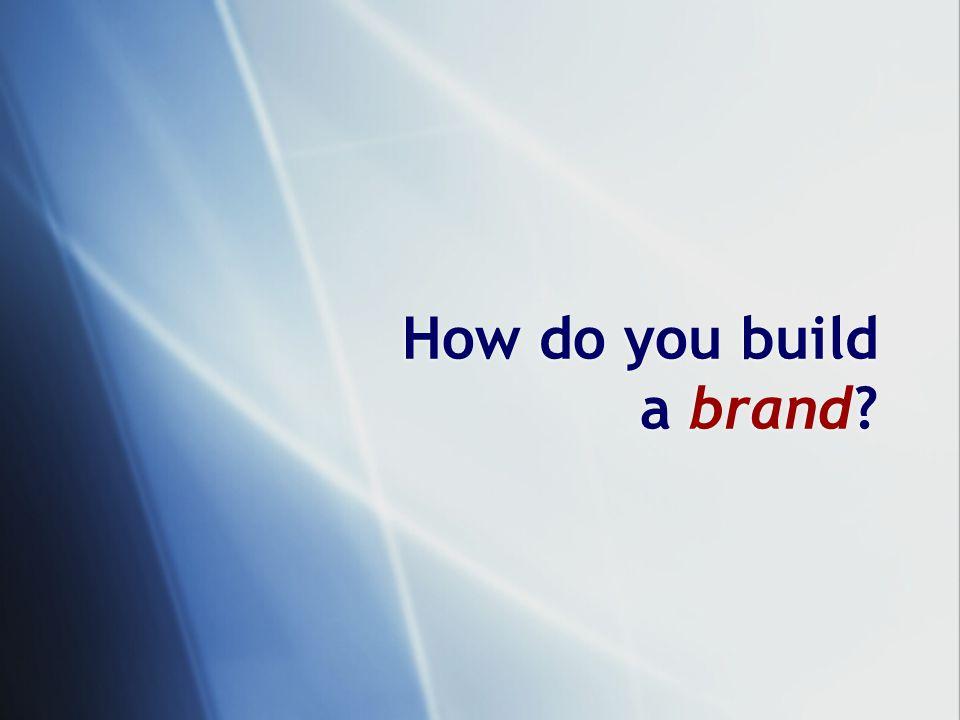 How do you build a brand