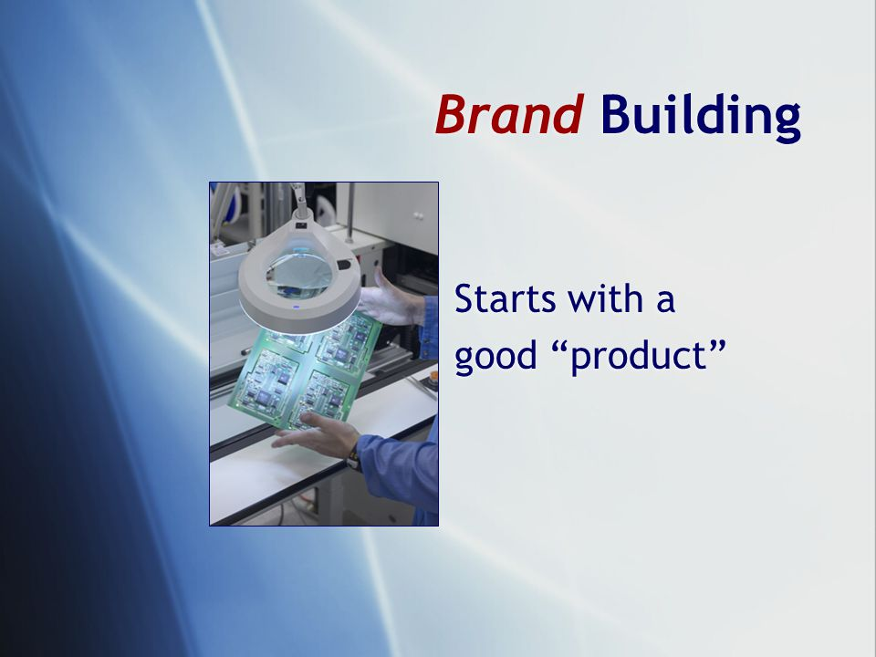 "Brand Building Starts with a good ""product"" Starts with a good ""product"""