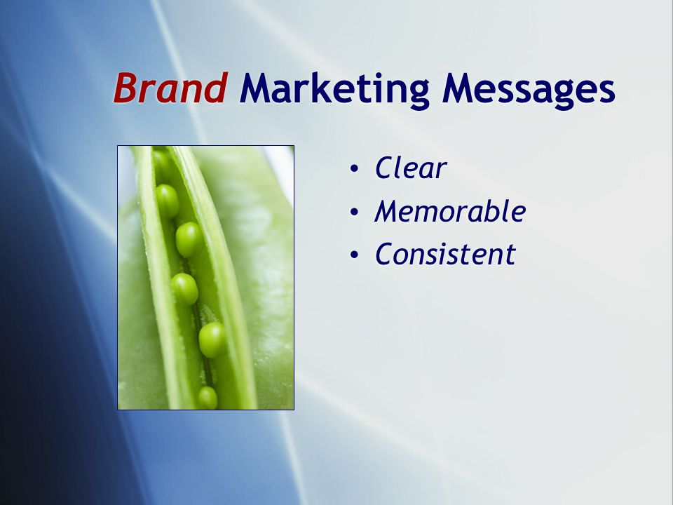 Brand Marketing Messages Clear Memorable Consistent Clear Memorable Consistent