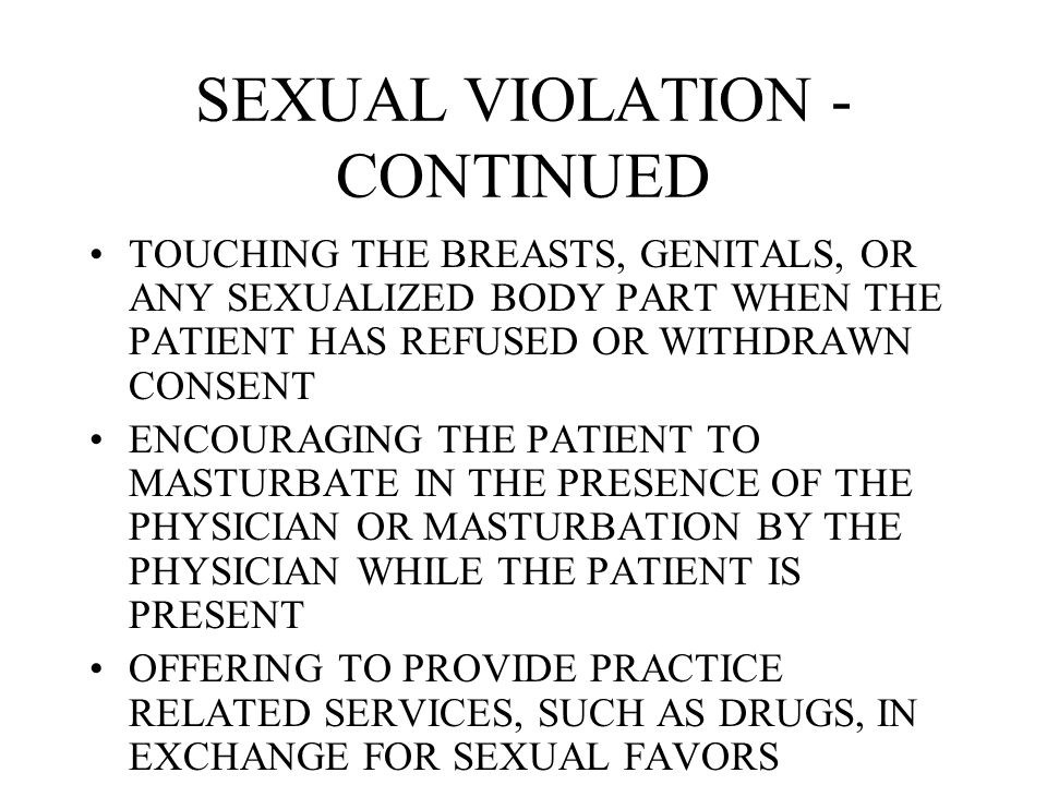 SEXUAL IMPROPRIETY MAY COMPRISE BEHAVIOR, GESTURES, OR EXPRESSIONS THAT ARE SEDUCTIVE, SEXUALLY SUGGESTIVE, OR SEXUALLY DEMEANING TO A PATIENT, INCLUDING BUT NOT LIMITED TO: