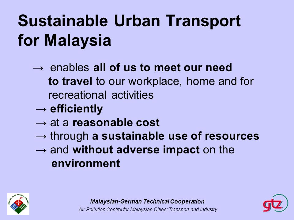 Malaysian-German Technical Cooperation Air Pollution Control for Malaysian Cities: Transport and Industry Sustainable Urban Transport for Malaysia → e