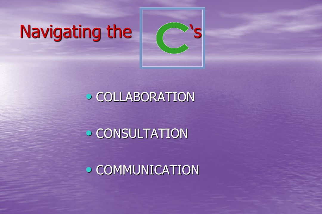 Navigating the 's COLLABORATION COLLABORATION CONSULTATION CONSULTATION COMMUNICATION COMMUNICATION