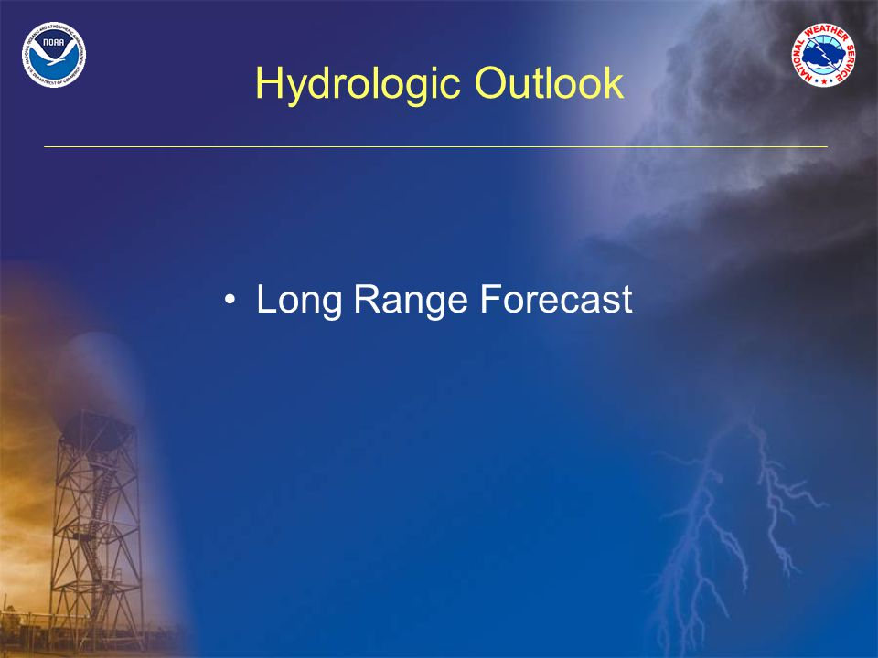 Hydrologic Outlook Long Range Forecast