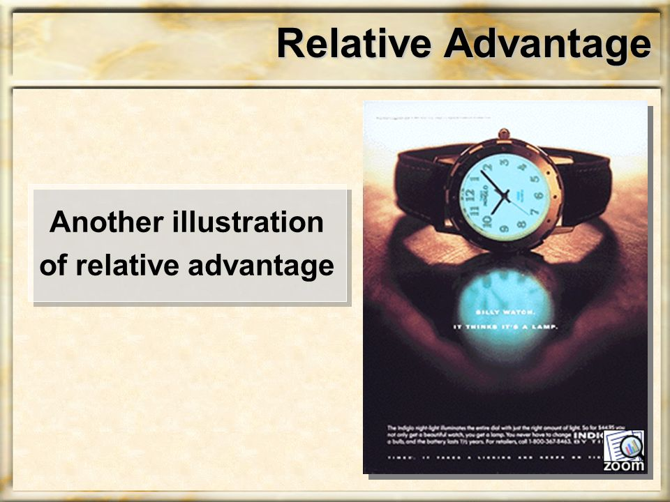 Relative Advantage Another illustration of relative advantage