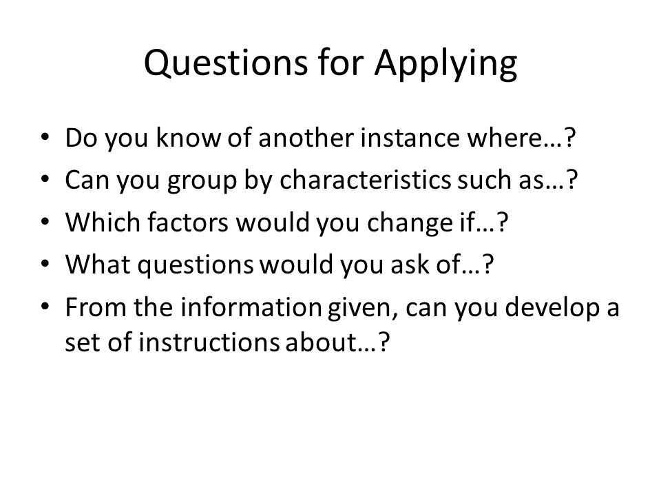 Questions for Applying Do you know of another instance where….