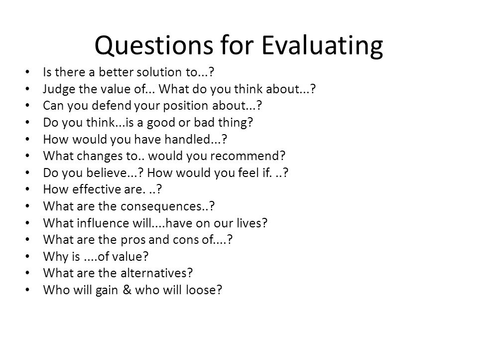 Questions for Evaluating Is there a better solution to....