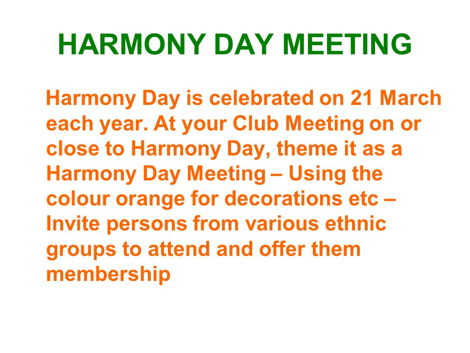 HARMONY DAY MEETING Harmony Day is celebrated on 21 March each year.