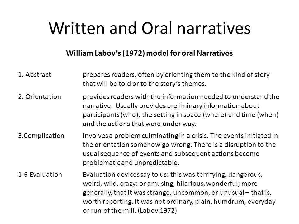 Written and Oral narratives William Labov's (1972) model for oral Narratives 1.