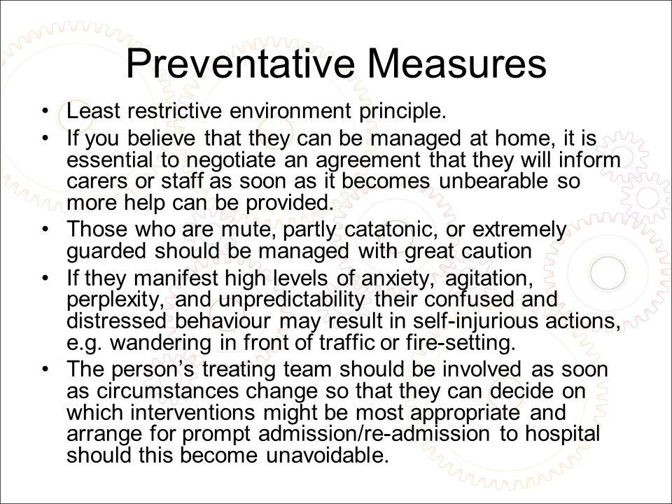 Preventative Measures Least restrictive environment principle.