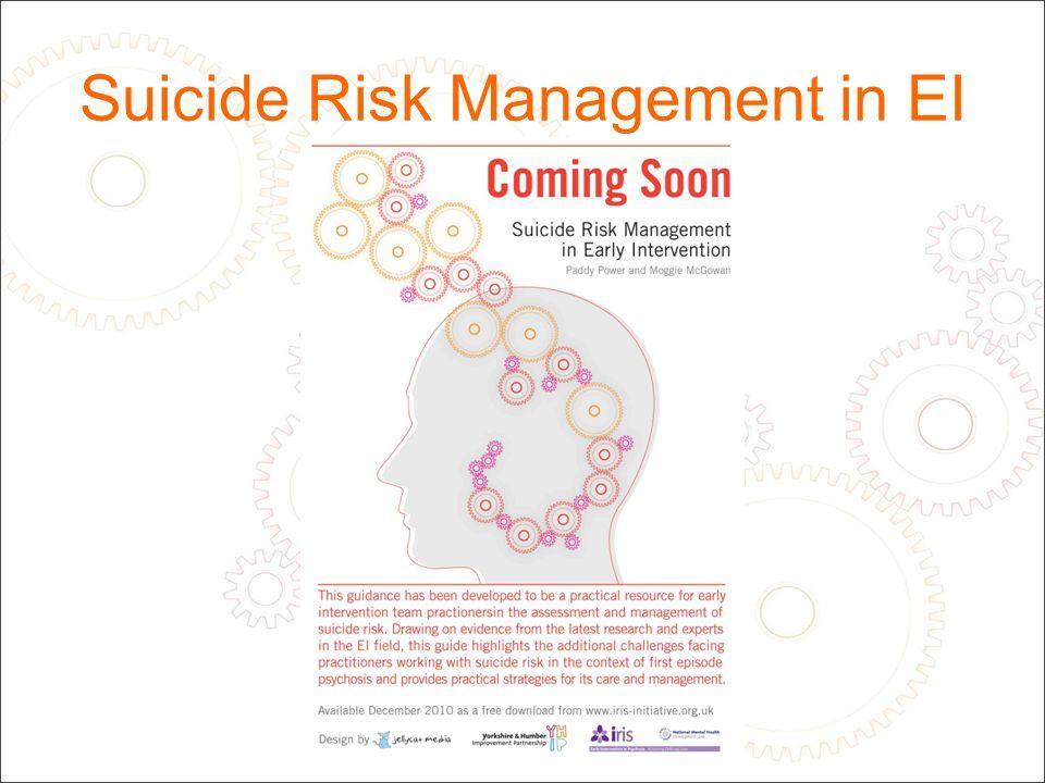 Suicide Risk Management in EI