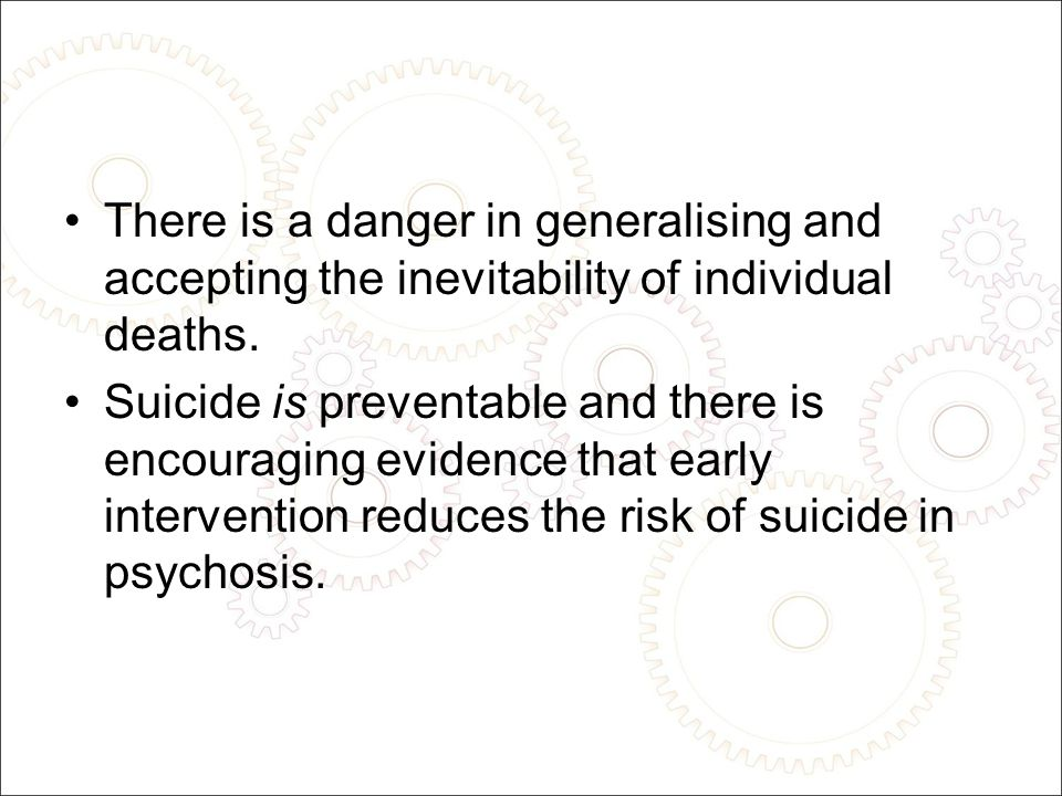 There is a danger in generalising and accepting the inevitability of individual deaths.