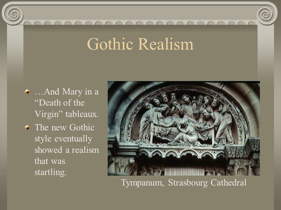 "Gothic Realism …And Mary in a ""Death of the Virgin"" tableaux. The new Gothic style eventually showed a realism that was startling. Tympanum, Strasbour"
