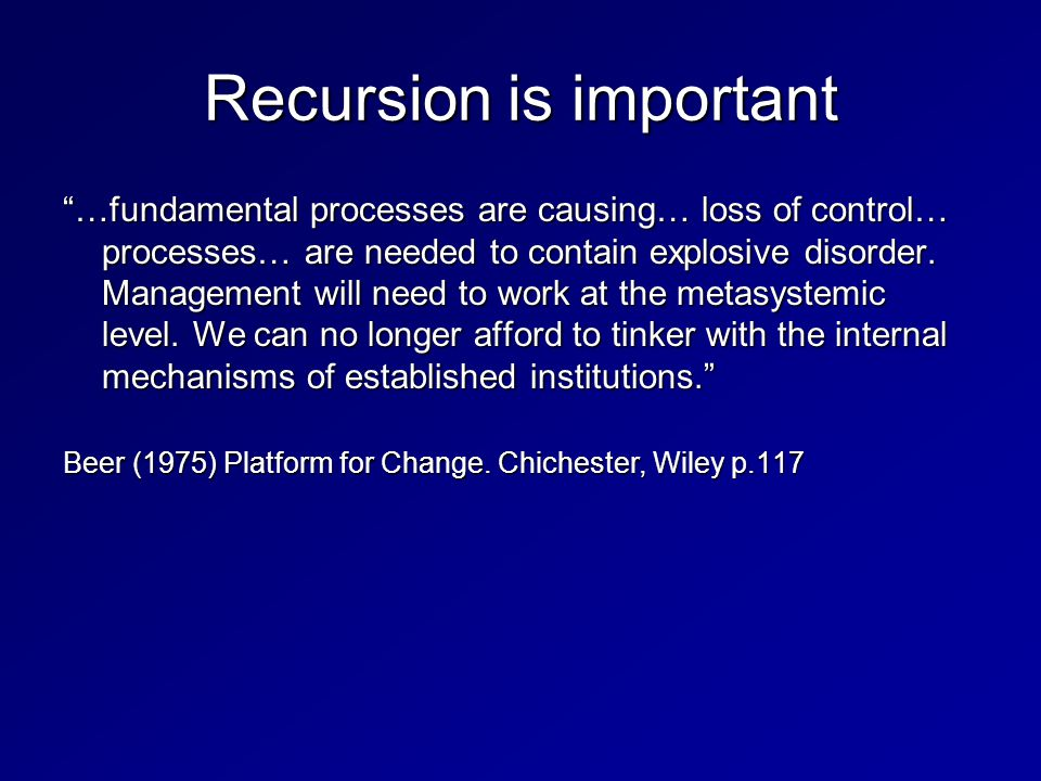Recursion is important …fundamental processes are causing… loss of control… processes… are needed to contain explosive disorder.
