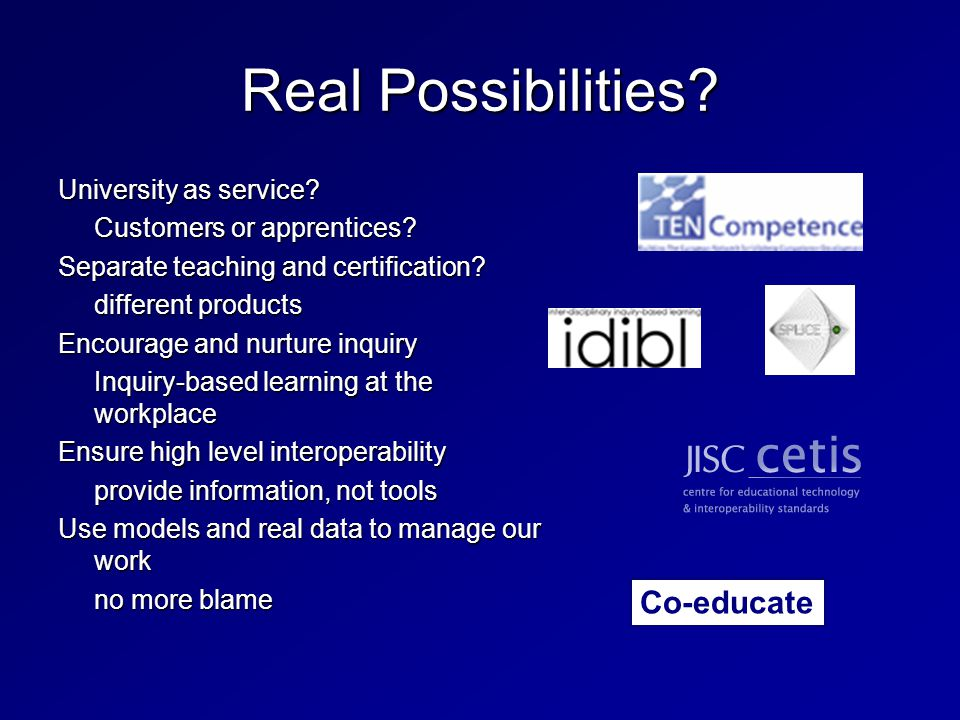 Real Possibilities. University as service. Customers or apprentices.