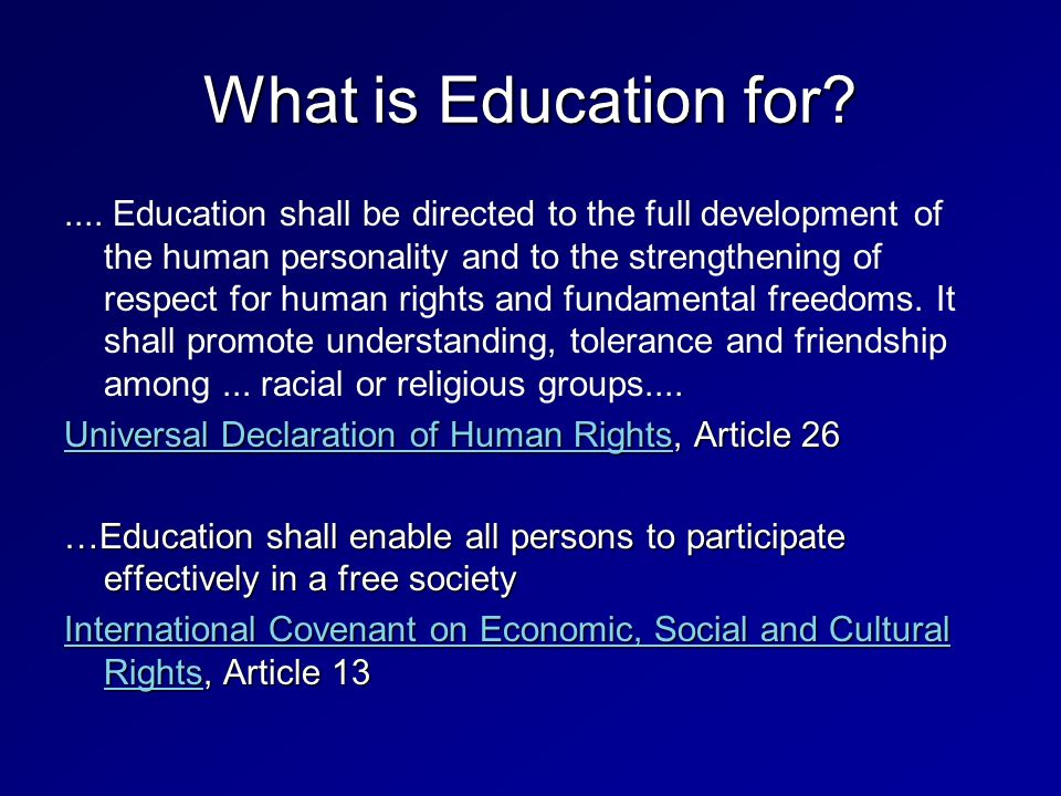 .... Education shall be directed to the full development of the human personality and to the strengthening of respect for human rights and fundamental