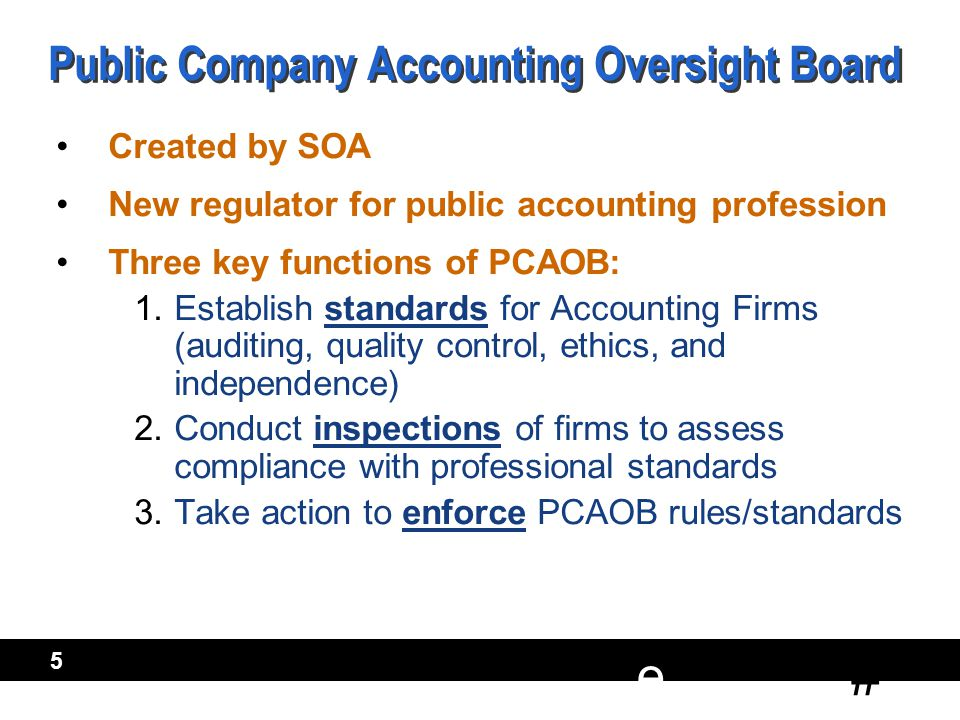 # e 6 PCAOB – Standards Adopted to Date In April 2003, the PCAOB adopted substantially all pre-existing standards issued by the AICPA Auditing Standards Board (ASB) to initially establish the standards of the PCAOB .