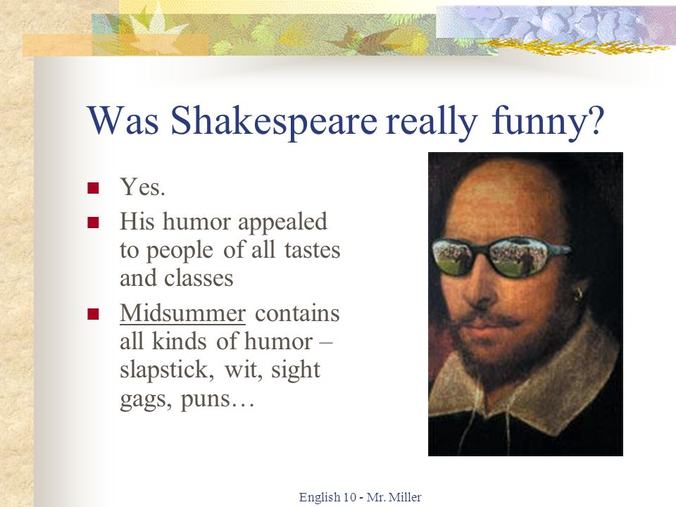English 10 - Mr. Miller Was Shakespeare really funny.