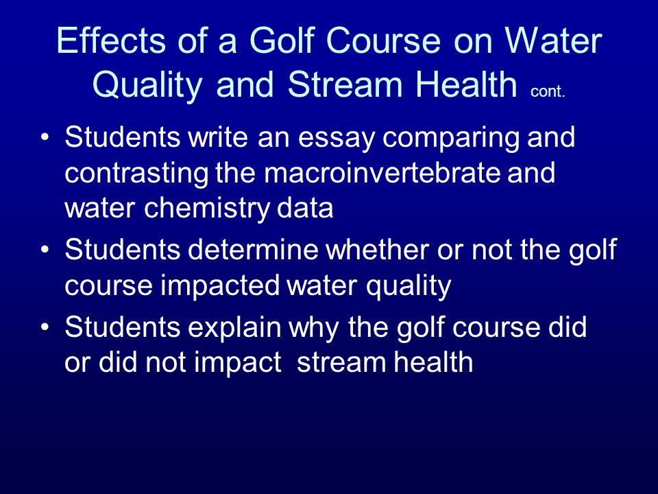 Effects of a Golf Course on Water Quality and Stream Health cont.