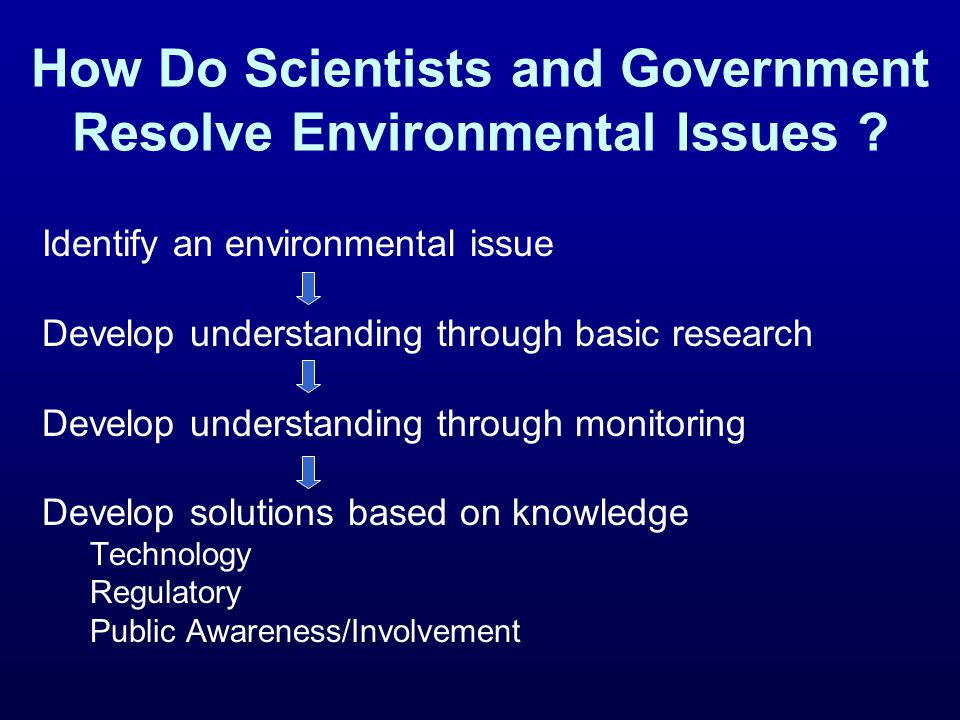 How Do Scientists and Government Resolve Environmental Issues .