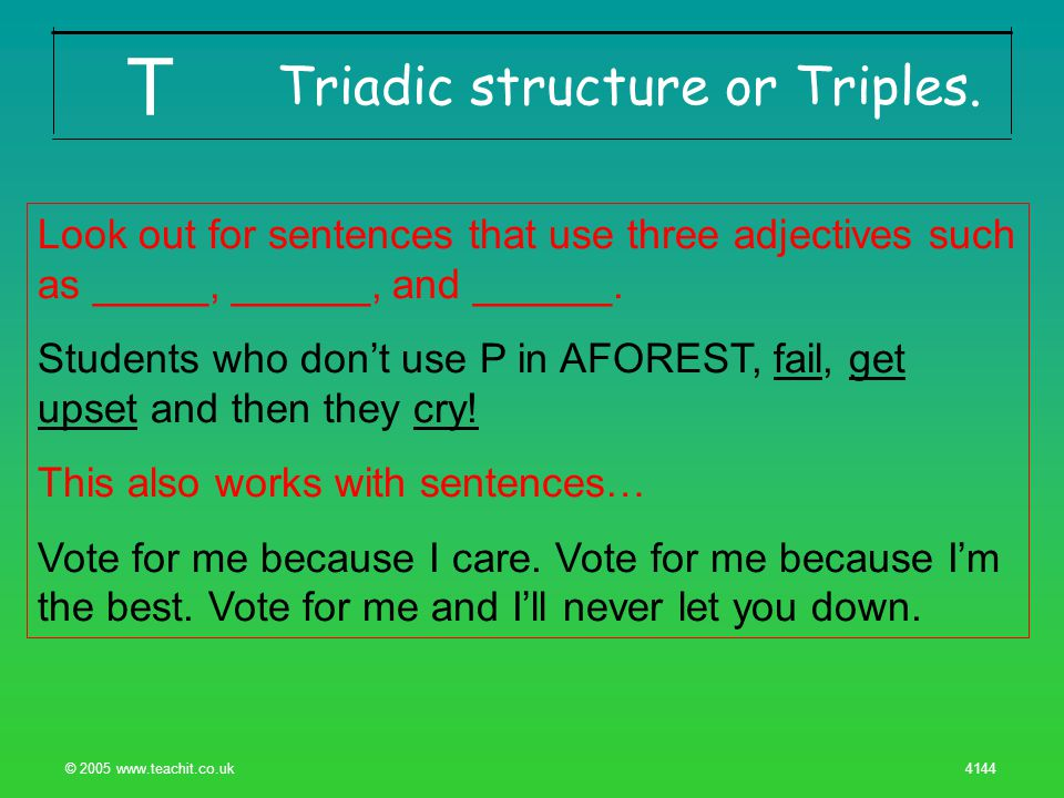 © 2005 www.teachit.co.uk 4144 Triadic structure or Triples.