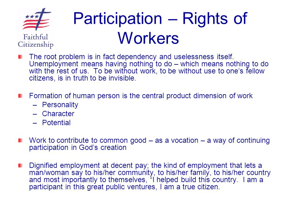Participation – Rights of Workers The root problem is in fact dependency and uselessness itself. Unemployment means having nothing to do – which means