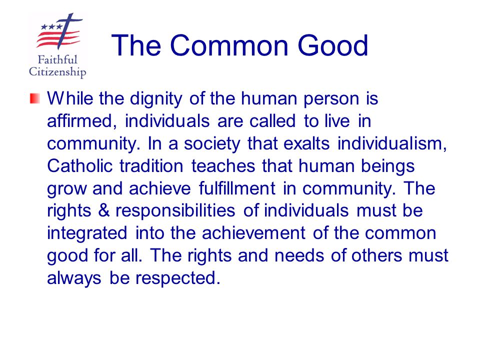 The Common Good Within our Organization How do we show commitment to the common good.