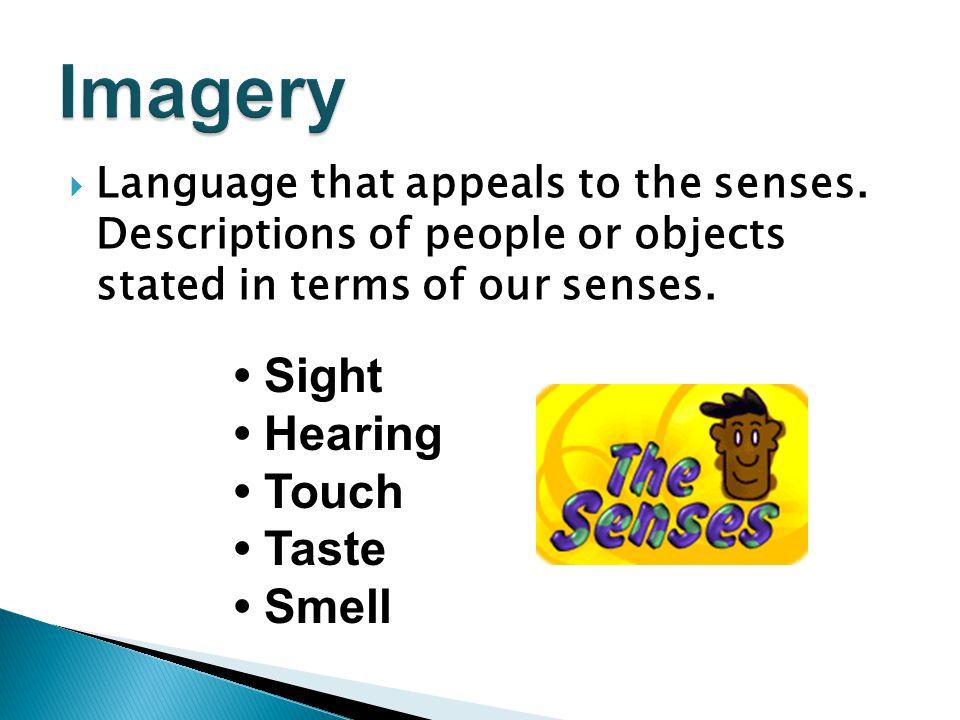  Imagery  Simile  Metaphor  Alliteration  Personification  Onomatopoeia  Hyperbole  Idioms  Pun  Oxymoron  Proverb