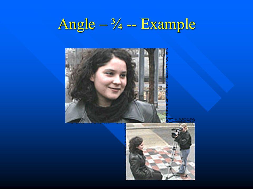 Angle – ¾ -- Example