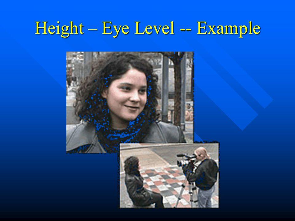 Height – Eye Level -- Example