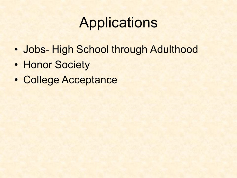 Applications Jobs- High School through Adulthood Honor Society College Acceptance