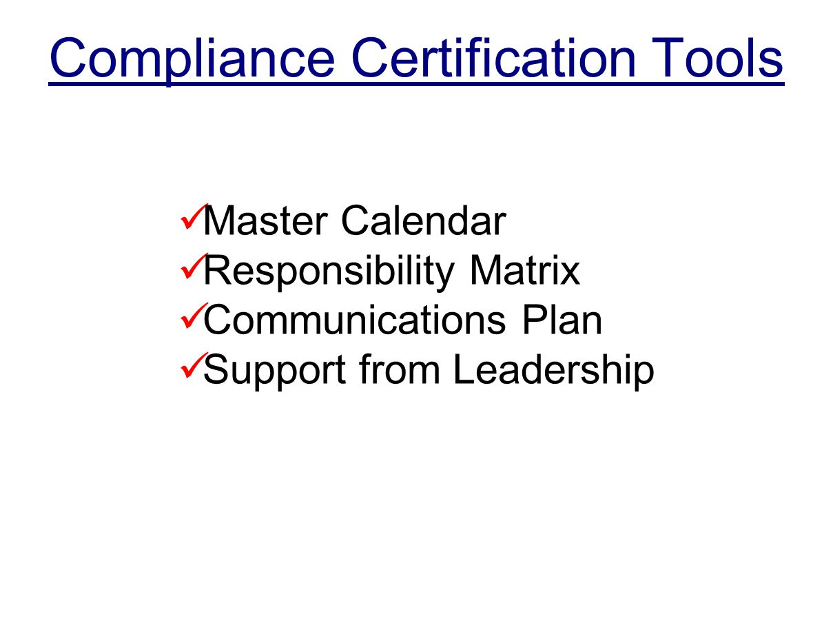 Compliance Certification Tools Master Calendar Responsibility Matrix Communications Plan Support from Leadership