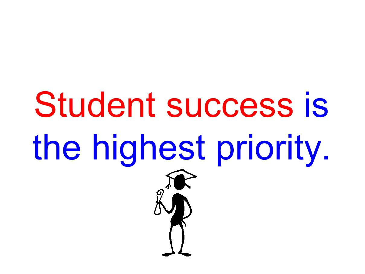 Student success is the highest priority.