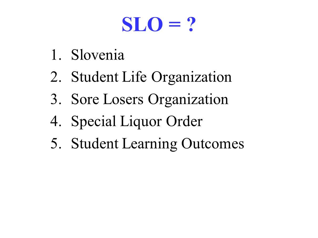 SLO = .