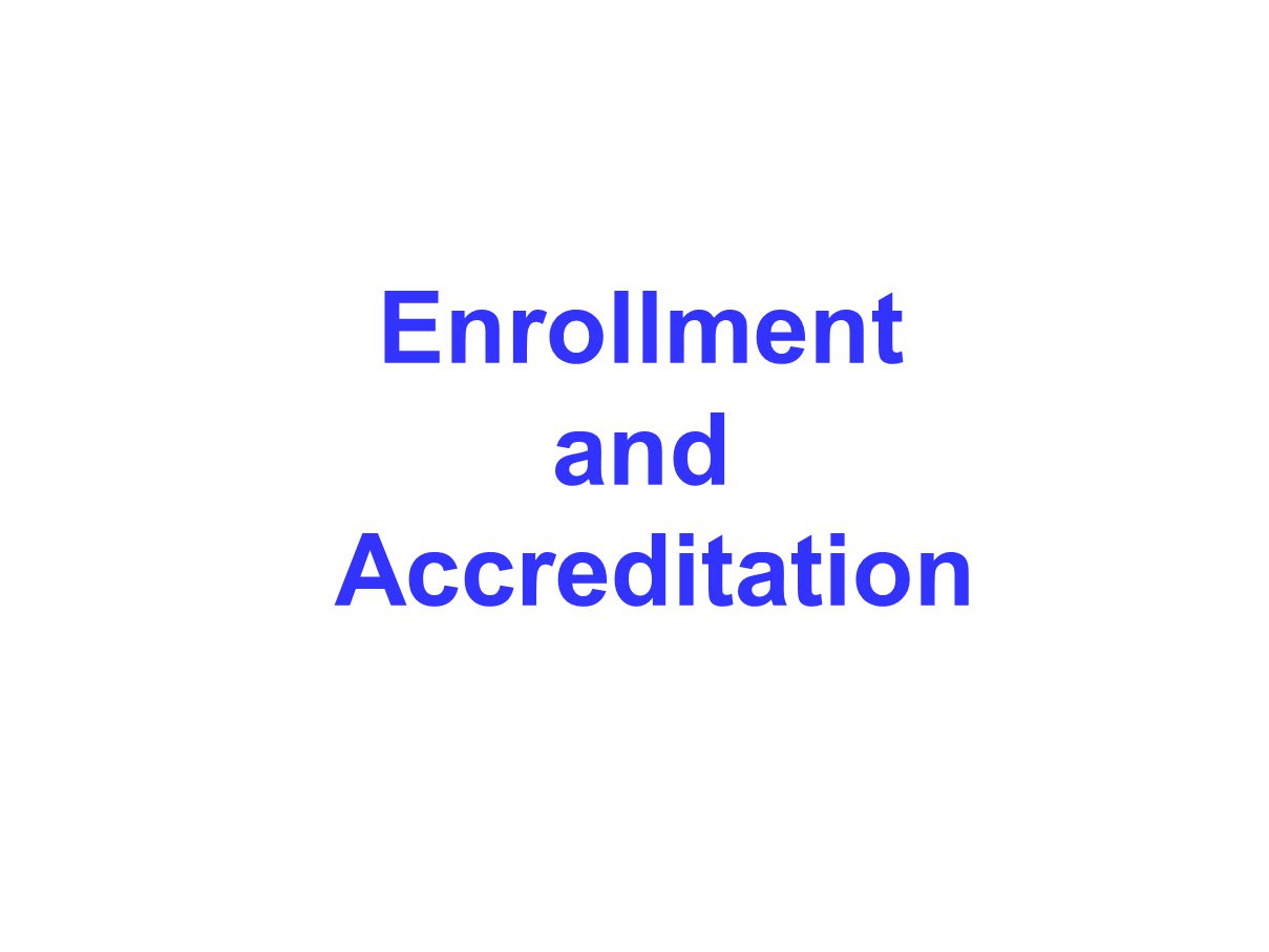 Enrollment and Accreditation
