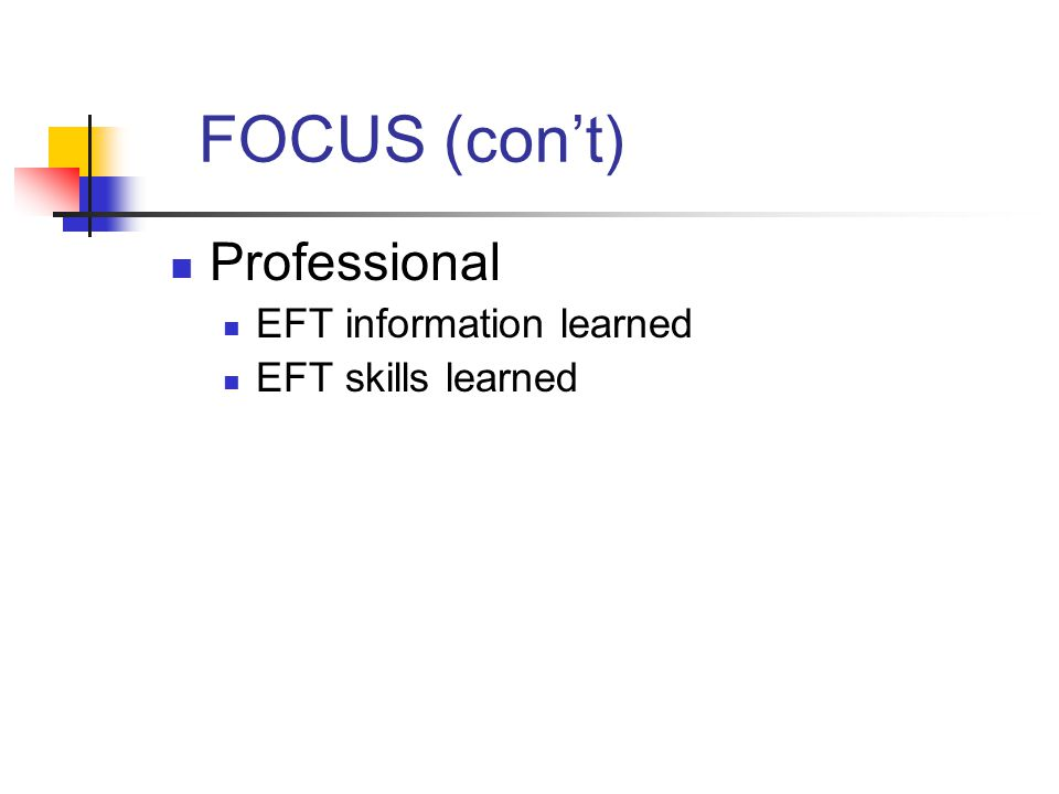 FOCUS FOR THE STUDIES We looked at professional and personal correlates of EFT training.