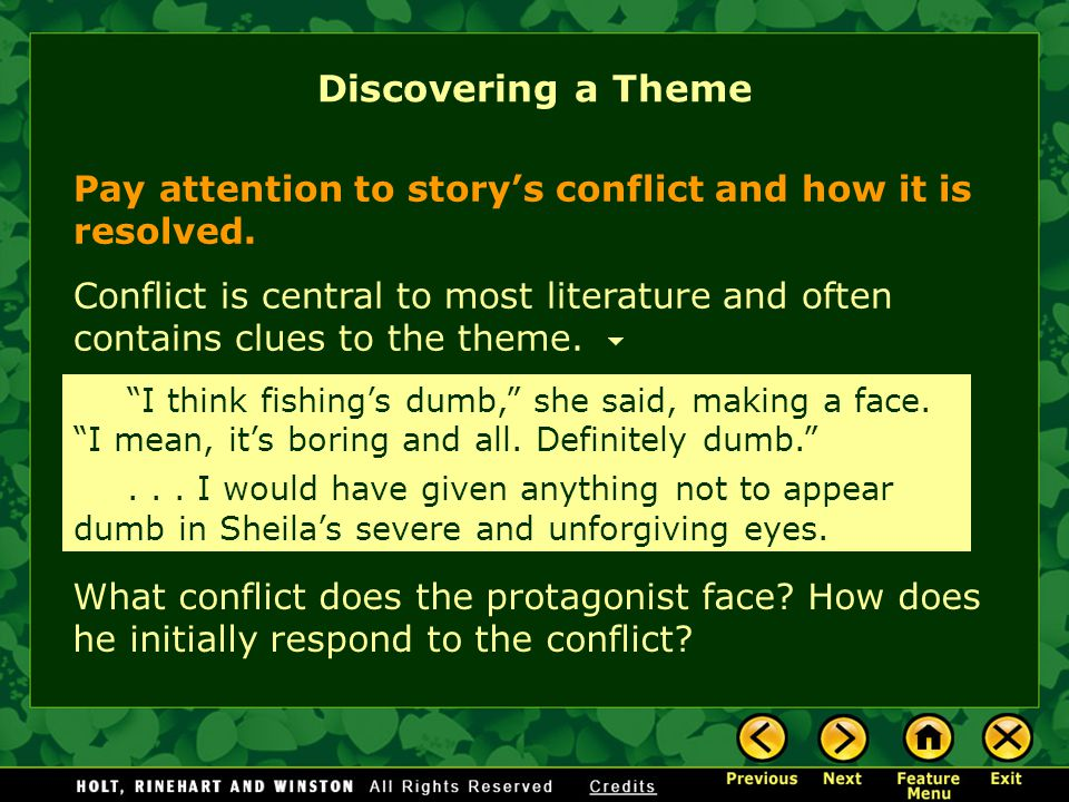 Pay attention to story's conflict and how it is resolved.