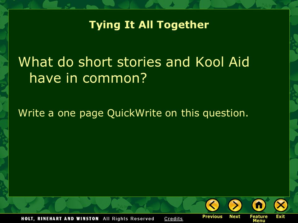 Tying It All Together What do short stories and Kool Aid have in common.