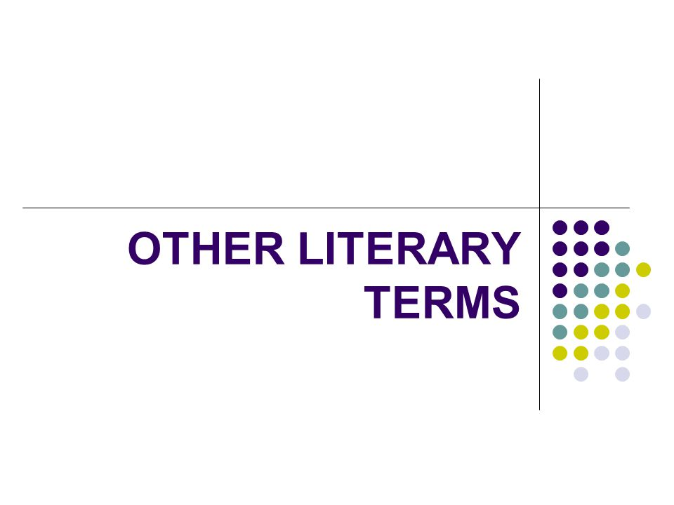 OTHER LITERARY TERMS