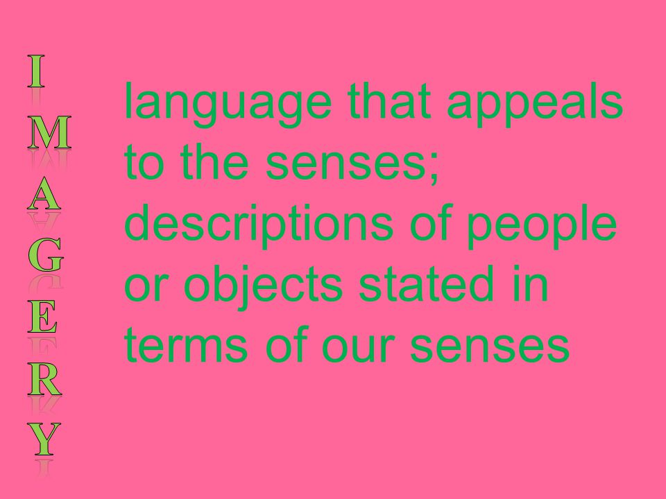 language that appeals to the senses; descriptions of people or objects stated in terms of our senses