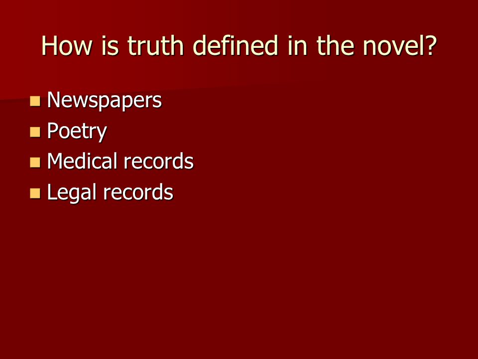 How is truth defined in the novel.