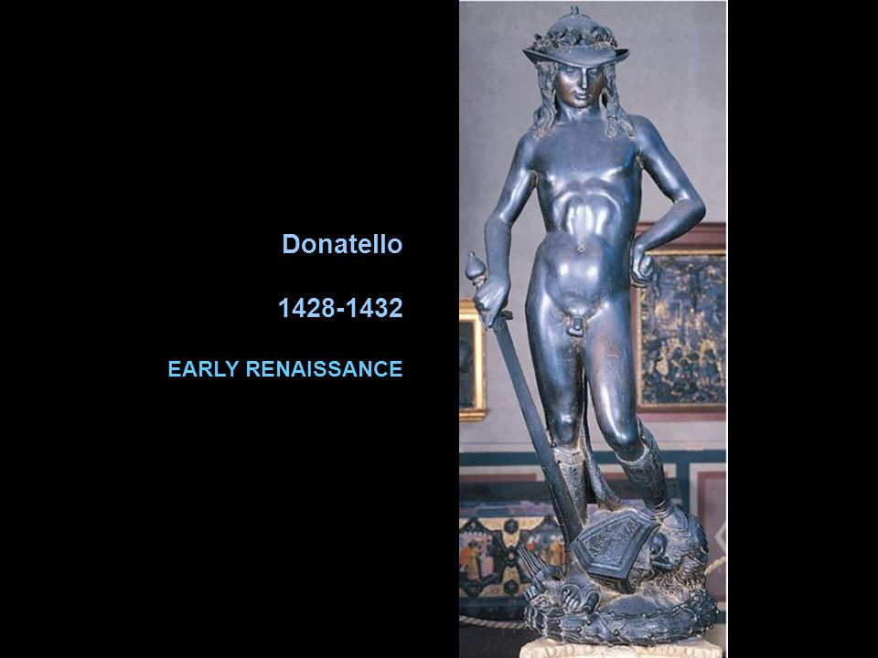 Donatello David 1428-1432 EARLY RENAISSANCE