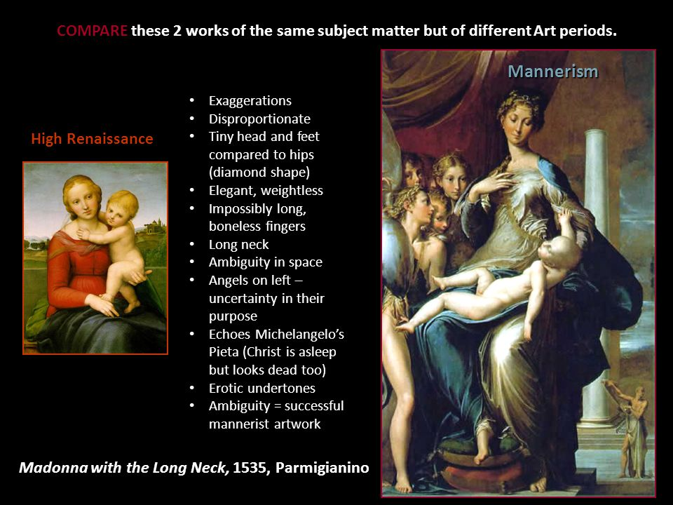 COMPARE these 2 works of the same subject matter but of different Art periods.