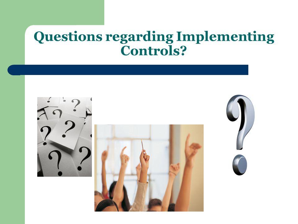 Questions regarding Implementing Controls