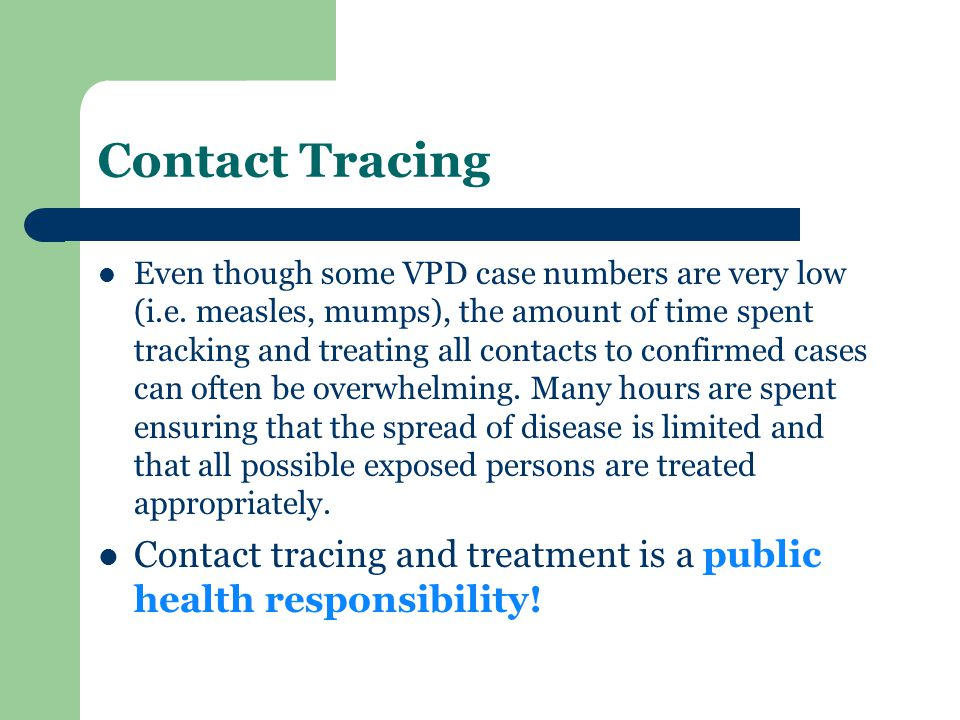 Contact Tracing Even though some VPD case numbers are very low (i.e.