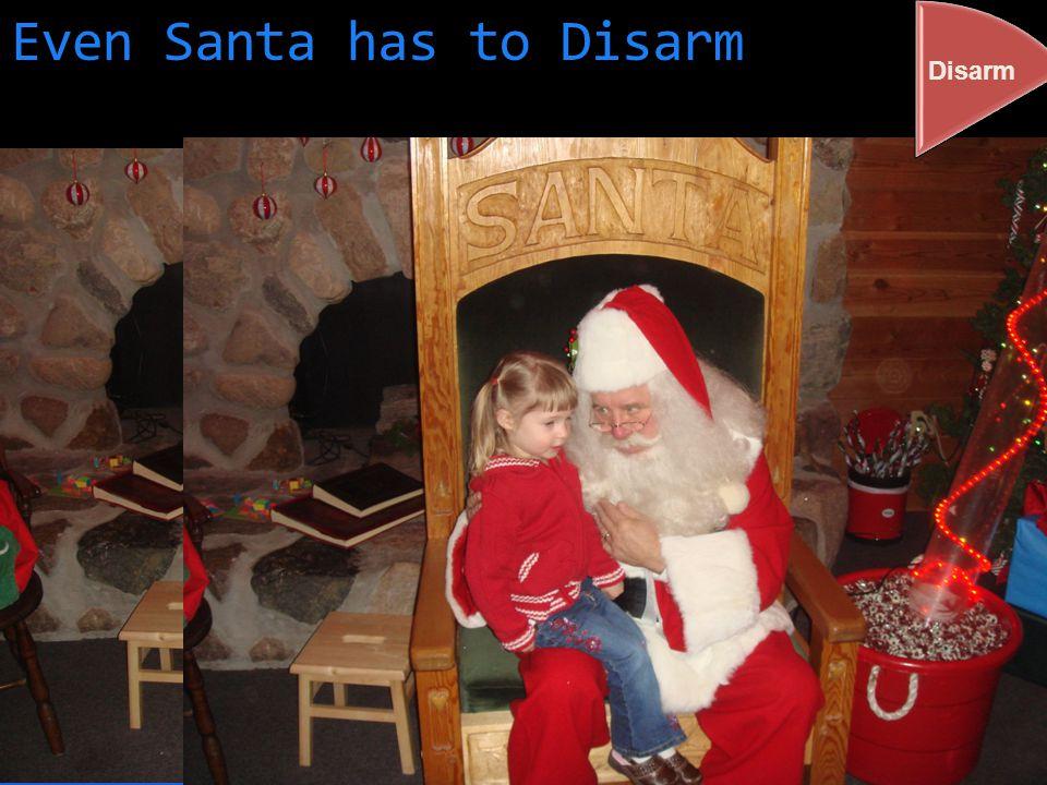 Even Santa has to Disarm Disarm