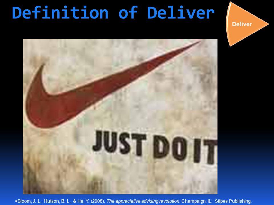 Definition of Deliver Deliver  Bloom, J. L., Hutson, B.